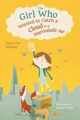 The Girl Who Wanted to Catch a Cloud in a Marmalade Jar
