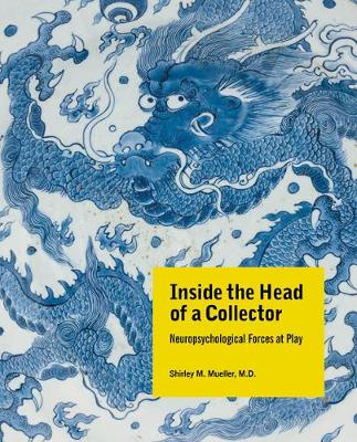 Inside the Head of a Collector: Neuropsychological Forces at Play