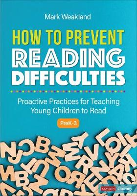 How to Prevent Reading Difficulties, Grades PreK-3: Proactive Practices for Teaching Young Children to Read