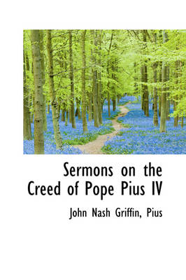 Sermons on the Creed of Pope Pius IV