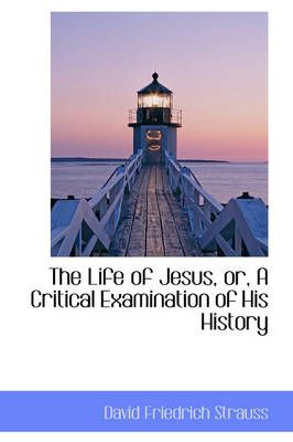 The Life of Jesus, Or, a Critical Examination of His History