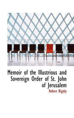 Memoir of the Illustrious and Sovereign Order of St. John of Jerusalem