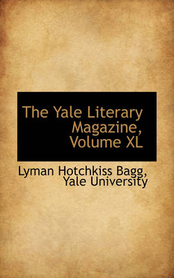 The Yale Literary Magazine, Volume XL