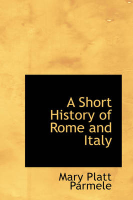 A Short History of Rome and Italy