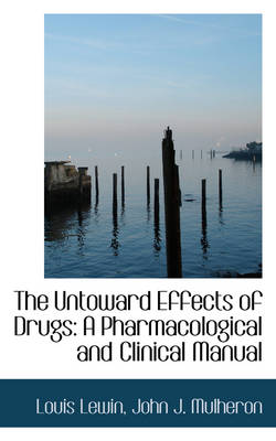 The Untoward Effects of Drugs: A Pharmacological and Clinical Manual