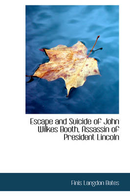 Escape and Suicide of John Wilkes Booth, Assassin of President Lincoln