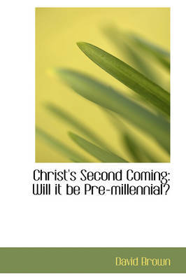 Christ's Second Coming: Will It Be Pre-Millennial
