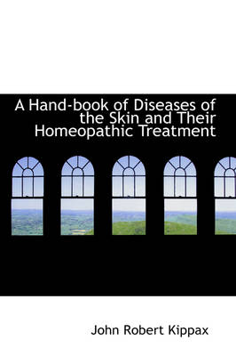 A Hand-Book of Diseases of the Skin and Their Homeopathic Treatment