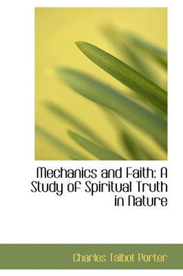 Mechanics and Faith: A Study of Spiritual Truth in Nature