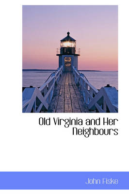 Old Virginia and Her Neighbours