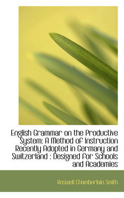 English Grammar on the Productive System: A Method of Instruction Recently Adopted in Germany