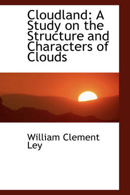 Cloudland: A Study on the Structure and Characters of Clouds