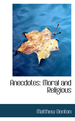 Anecdotes: Moral and Religious