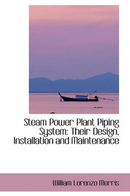 Steam Power Plant Piping System: Their Design, Installation and Maintenance