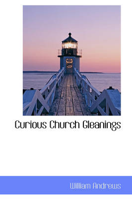 Curious Church Gleanings
