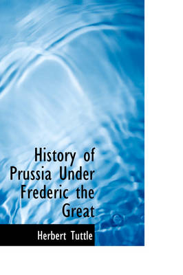 History of Prussia Under Frederic the Great