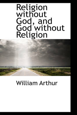 Religion Without God, and God Without Religion