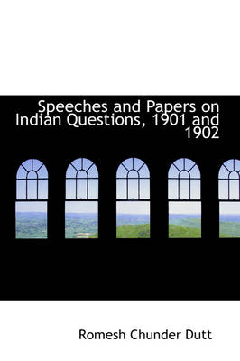 Speeches and Papers on Indian Questions, 1901 and 1902
