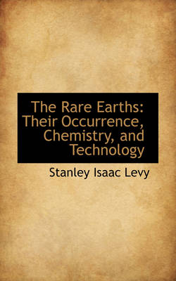 The Rare Earths: Their Occurrence, Chemistry, and Technology