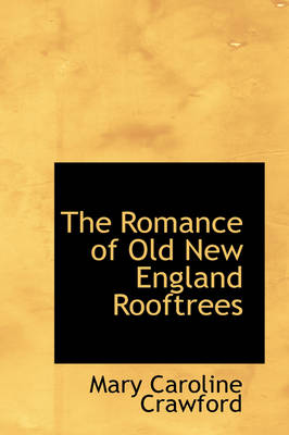 The Romance of Old New England Rooftrees