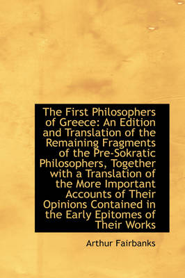 The First Philosophers of Greece: An Edition and Translation of the Remaining Fragments of the Pre-S