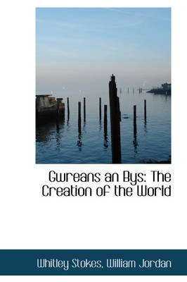 Gwreans an Bys: The Creation of the World