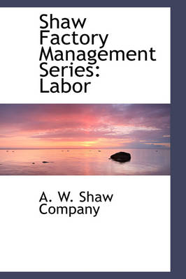 Shaw Factory Management Series: Labor