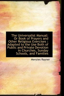 The Universalist Manual: Or Book of Prayers and Other Religious Exercises