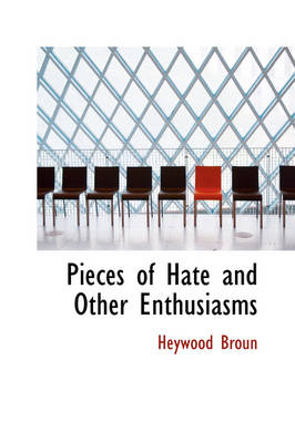 Pieces of Hate and Other Enthusiasms