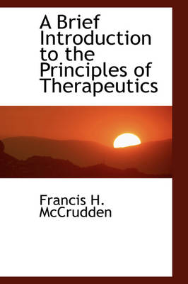 A Brief Introduction to the Principles of Therapeutics