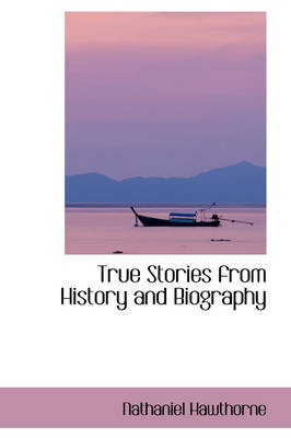 True Stories from History and Biography