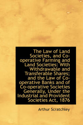 The Law of Land Societies, and Co-Operative Farming and Land Societies