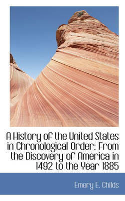 A History of the United States in Chronological Order from the Discovery of America in 1492
