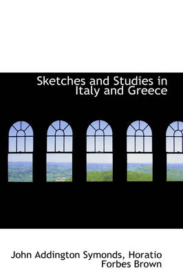 Sketches and Studies in Italy and Greece