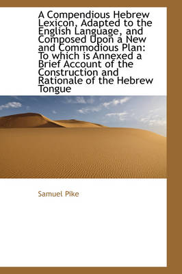 A Compendious Hebrew Lexicon, Adapted to the English Language