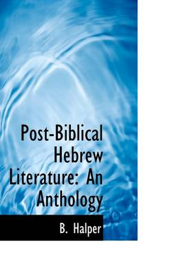 Post-Biblical Hebrew Literature: An Anthology
