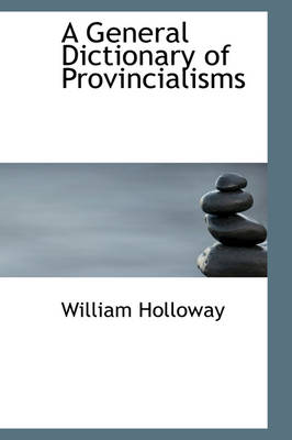 A General Dictionary of Provincialisms