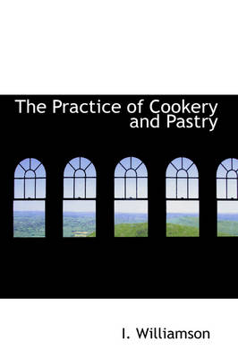 The Practice of Cookery and Pastry