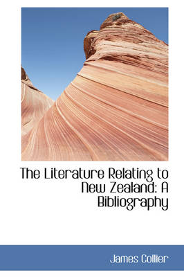 The Literature Relating to New Zealand: A Bibliography