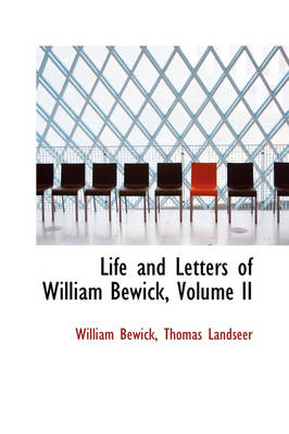 Life and Letters of William Bewick, Volume II