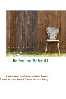 The Forset and the Saw Mill