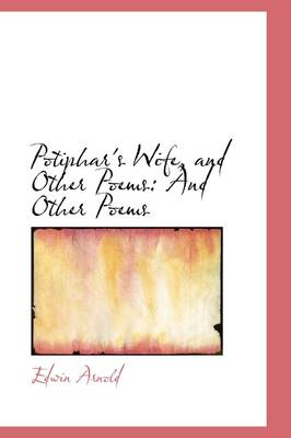 Potiphar's Wife, and Other Poems: And Other Poems
