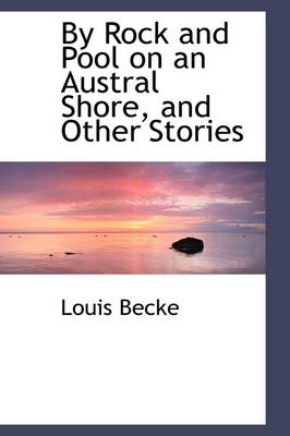 By Rock and Pool on an Austral Shore, and Other Stories
