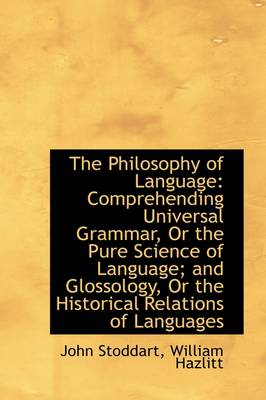 The Philosophy of Language: Comprehending Universal Grammar, or the Pure Science of Language