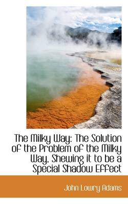 The Milky Way: The Solution of the Problem of the Milky Way