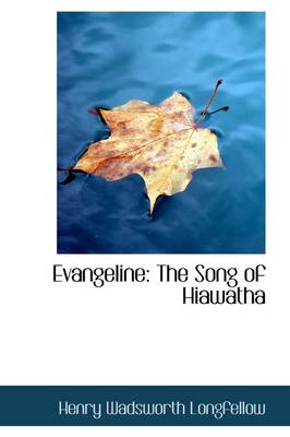 Evangeline: The Song of Hiawatha
