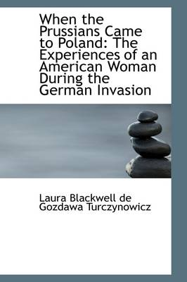 When the Prussians Came to Poland: The Experiences of an American Woman During the German Invasion