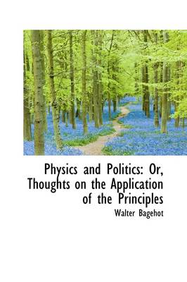 Physics and Politics: Or, Thoughts on the Application of the Principles