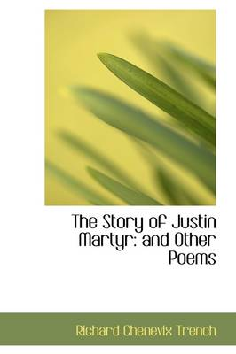 The Story of Justin Martyr and Other Poems
