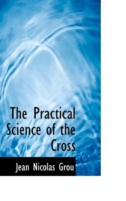 The Practical Science of the Cross
